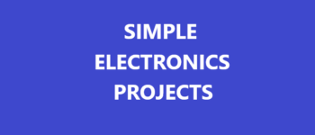 simple electronics projects
